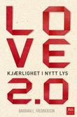 """""""Love 2.0 kjærlighet i nytt lys"""" av Barbara L. Fredrickson"""