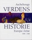 """""""Aschehougs verdenshistorie. Bd. 6 Europa i krise"""" av Kåre Lunden"""