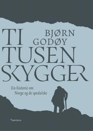 """""""Ti tusen skygger - en historie om Norge og de spedalske"""" av Bjørn Godøy"""