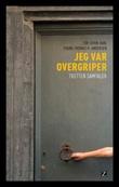 """""""Jeg var overgriper - tretten samtaler"""" av Tor Edvin Dahl"""