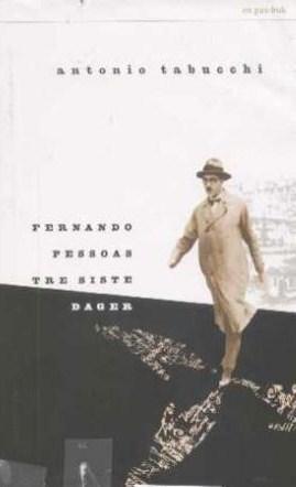 """Fernando Pessoas tre siste dager - et delirium"" av Antonio Tabucchi"