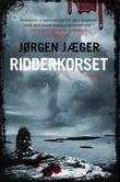 """""""Ridderkorset kriminalroman"""" av Jørgen Jæger"""