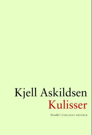 """""""Kulisser - noveller"""" av Kjell Askildsen"""