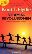 """""""Vitaminrevolusjonen trim ditt immunforsvar med vitaminer og mineraler"""" av Knut T. Flytlie"""