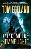 """""""Katakombens hemmelighet"""" av Tom Egeland"""