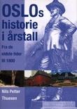"""""""Oslos historie i årstall fra de eldste tider til 1800"""" av Nils Petter Thuesen"""