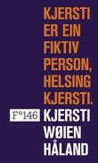 """""""Kjersti er ein fiktiv person, helsing Kjersti"""" av Kjersti Wøien Håland"""