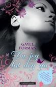"""""""Da jeg lot deg gå"""" av Gayle Forman"""