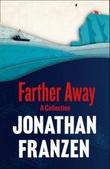 """""""Farther away"""" av Jonathan Franzen"""