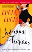"""""""Lucia, Lucia - a novel"""" av Adriana Trigiani"""