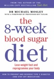 """The 8-week blood sugar diet lose weight fast and reprogramme your body"" av Michael Mosley"