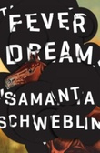 """Fever dream"" av Samanta Schweblin"