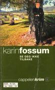 """""""Se deg ikke tilbake! - kriminalroman"""" av Karin Fossum"""