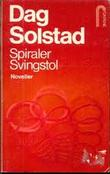 """Spiraler ; Svingstol"" av Dag Solstad"