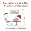 """""""En smak av norsk kultur - det unike og merkelige vi spiser"""" av Arnt Steffensen"""