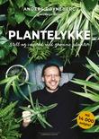"""""""Plantelykke - stell og innred med grønne planter"""" av Anders Røyneberg"""