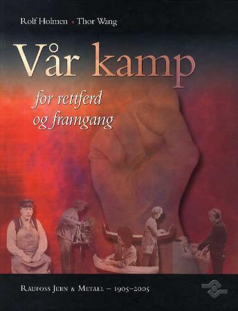 """""""Vår kamp - for rettferd og framgang"""" av Rolf Holmen"""