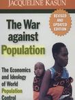 """the War against Population - Economics and Ideology of Population Control"" av Jaqueline Kasun"