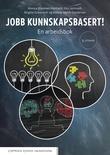 """""""Jobb kunnskapsbasert! - en arbeidsbok"""" av Monica Wammen Nortvedt"""