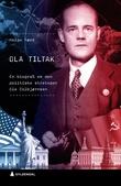 """""""Ola Tiltak - en biografi om den politiske strategen Ole Colbjørnsen"""" av Helge Røed"""