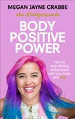 """""""Body positive power how to stop dieting, make peace with your body and live"""" av Megan Jayne Crabbe"""