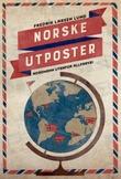 """""""Norske utposter - nordmenn utenfor allfarvei"""" av Fredrik Larsen Lund"""