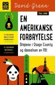 """""""En amerikansk forbrytelse - drapene i Osage County og dannelsen av FBI"""" av David Grann"""