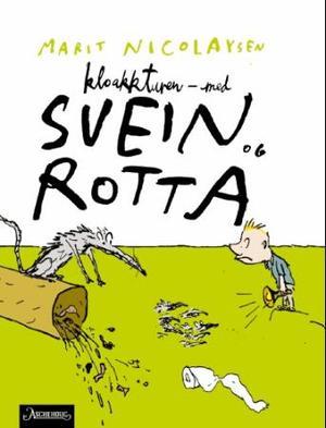 """""""Kloakkturen - med Svein og rotta"""" av Marit Nicolaysen"""