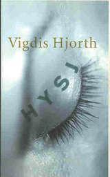 """""""Hysj"""" av Vigdis Hjorth"""