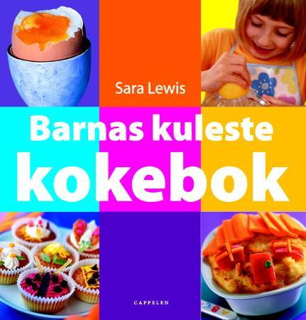 Barnas kuleste kokebok av Sara Lewis