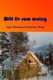 """""""Mitt liv som moing"""" av Inger Rønnaug Fossbråten Haug"""