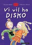 """""""Vi vil ha disko"""" av Helena Bross"""