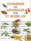 """""""Vitaminer og mineraler for et bedre liv"""" av Klaus Oberbeil"""
