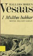 """""""I Midtbøs bakkar"""" av Halldis Moren Vesaas"""