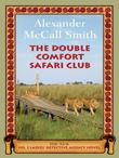 """The double comfort safari club"" av Alexander McCall Smith"