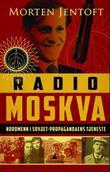 """""""Radio Moskva - nordmenn i Sovjet-propagandaens tjeneste"""" av Morten Jentoft"""