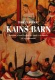"""""""Kains barn religion og vold fra Det gamle testamentet til 11. september"""" av Torkel Brekke"""