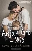 """Anja + Gro - kunsten å få barn"" av Anja Hammerseng-Edin"