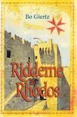 """""""Ridderne på Rhodos"""" av Bo Giertz"""