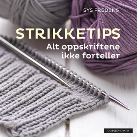 """""""Strikketips - alt oppskriftene ikke forteller"""" av Sys Fredens"""