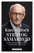 """""""Strid og samarbeid - mellom høyresiden og venstresiden i norsk politikk fra 1814 til i går"""" av Kåre Willoch"""