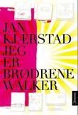 """""""Jeg er brødrene Walker"""" av Jan Kjærstad"""