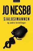 """""""Sjalusimannen og andre fortellinger - fortellinger"""" av Jo Nesbø"""