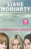 """""""Store hvite løgner"""" av Liane Moriarty"""