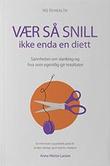 """""""Vær så snill ikke enda en diett"""" av Anne Mette Larsen"""