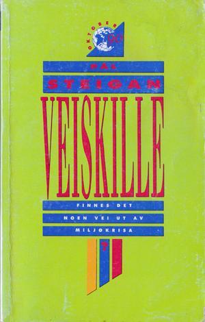 """""""Veiskille - finnes det noen vei ut av miljøkrisa?"""" av Pål Steigan"""