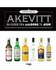 """""""Akevitt - en guide fra Aalborg til Ægir"""" av Espen Smith"""