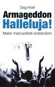 """""""Armageddon halleluja! - møter med politisk kristendom"""" av Dag Hoel"""