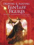 """Drawing and Painting Fantasy Figures - From the Imagination to the Page"" av Finlay Cowan"