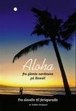 """""""Aloha - fra glemte nordmenn på Hawaii"""" av Torbjørn Greipsland"""